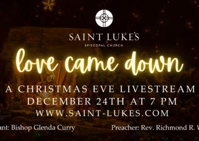 Christmas Eve: Love Came Down